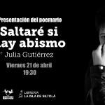 """Presentación del poemario """"Saltaré si hay abismo"""", de Julia Gutiérrez"""