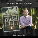 """Presentación del libro """"La dama blanca del Mississippi"""", de Alex Medina R."""