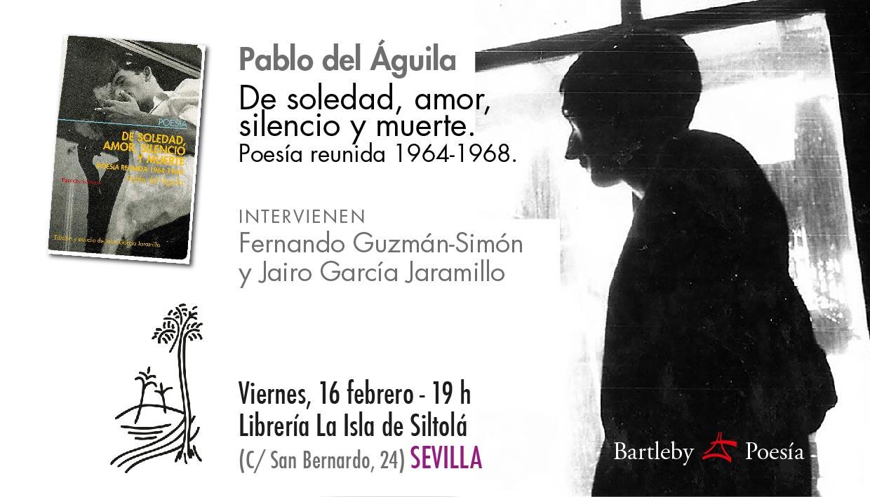 """Presentación de """"De soledad, amor, silencio y muerte"""", de Pablo del Águila"""