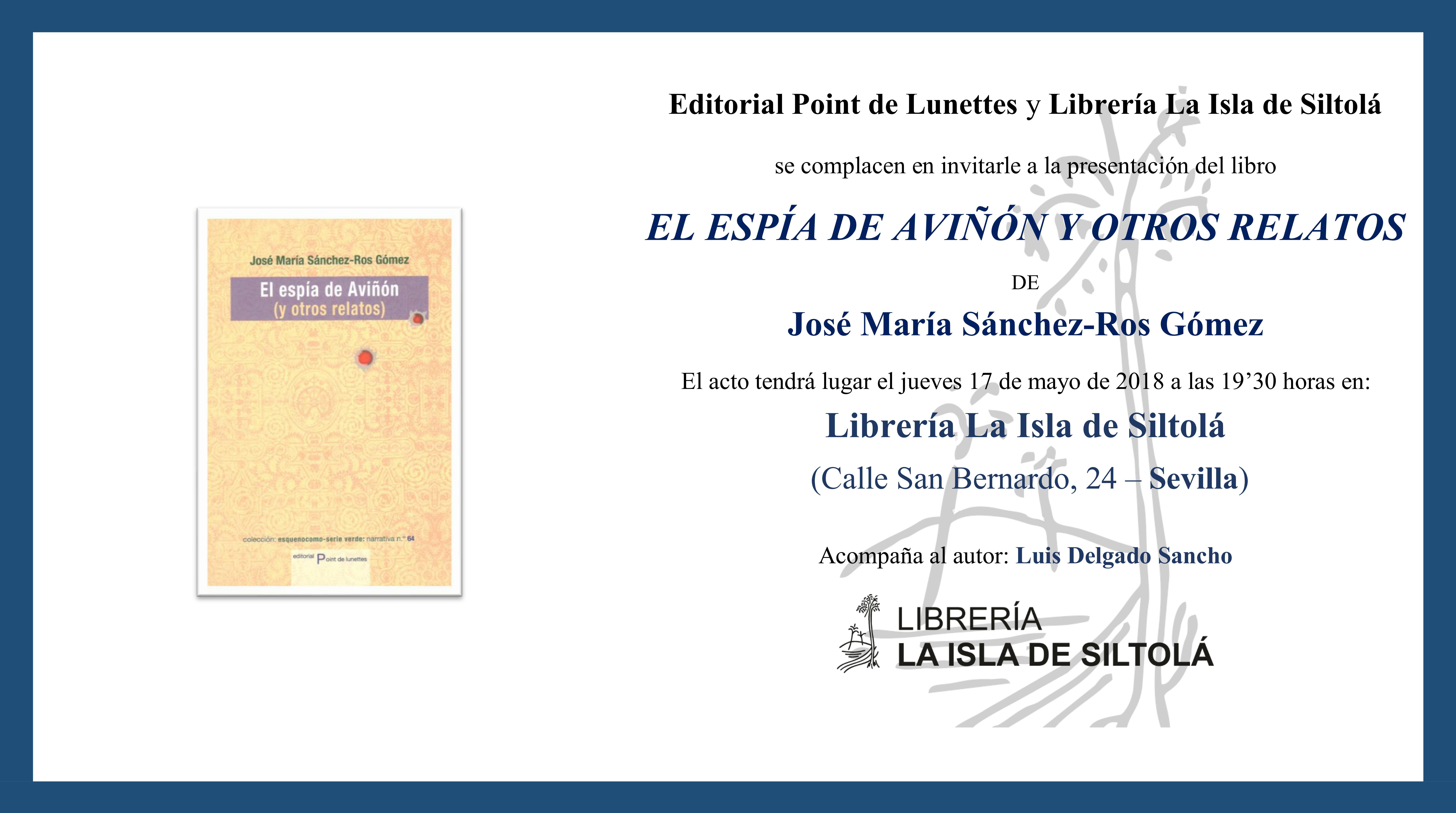 """Presentación de """"El espía de Aviñón y otros relatos"""", de José María Sánchez-Ros Gómez"""